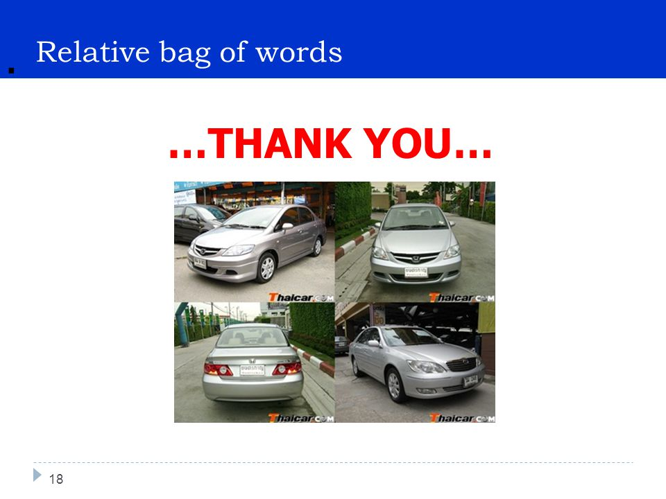 . Relative bag of words …THANK YOU… 18