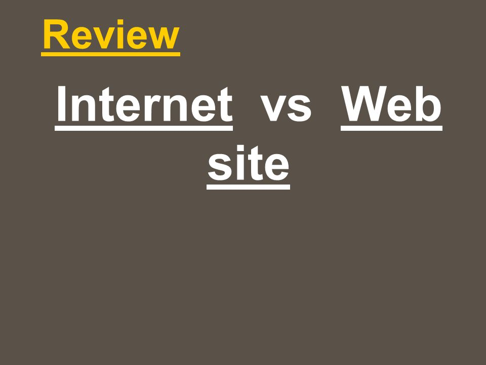 Review Internet vs Web site