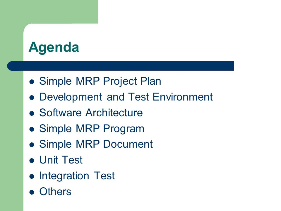 Agenda Simple MRP Project Plan Development and Test Environment