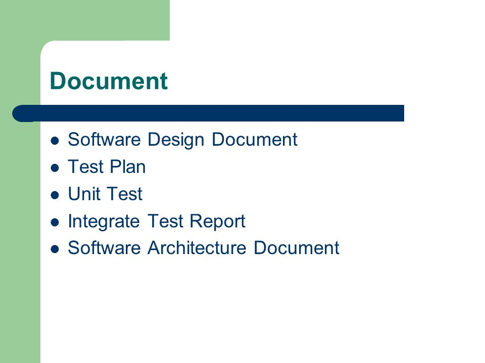 Document Software Design Document Test Plan Unit Test
