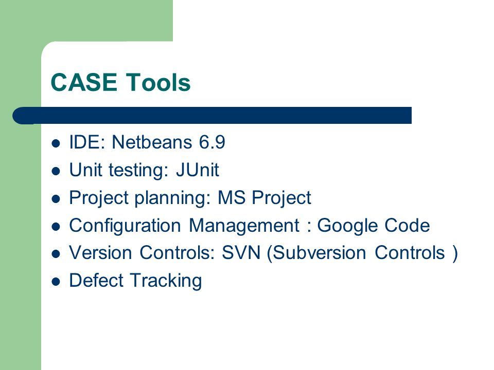 CASE Tools IDE: Netbeans 6.9 Unit testing: JUnit