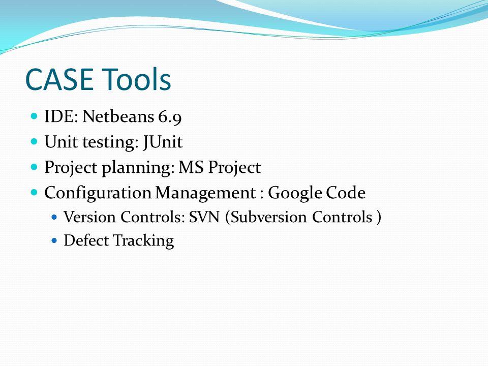 CASE Tools IDE: Netbeans 6.9 Unit testing: JUnit