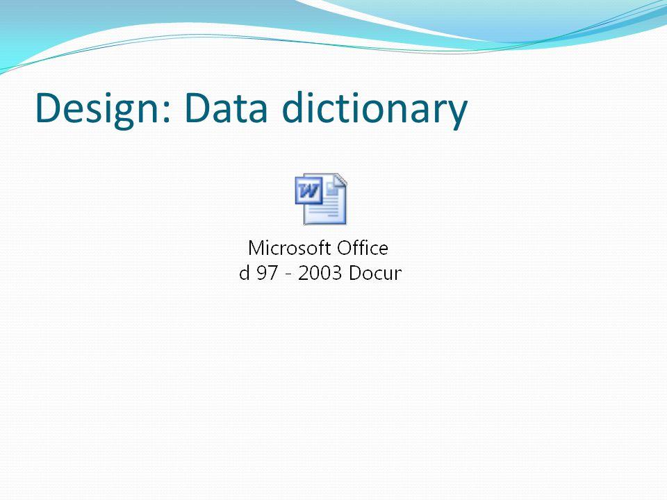 Design: Data dictionary