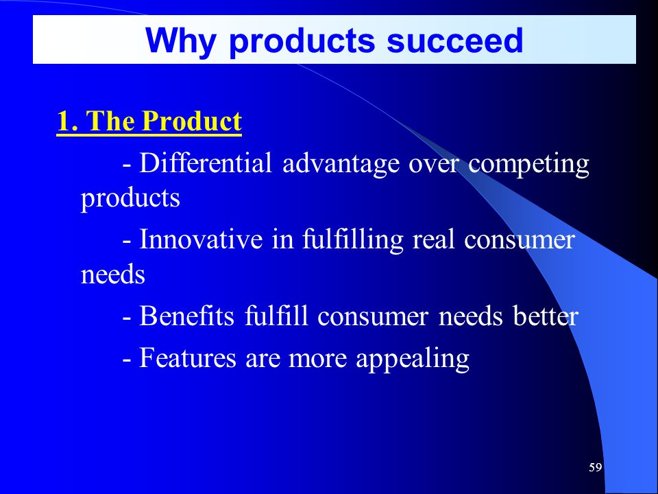 Why products succeed 1. The Product
