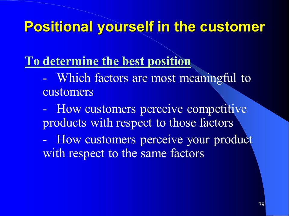 Positional yourself in the customer