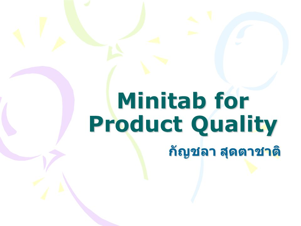 Minitab for Product Quality