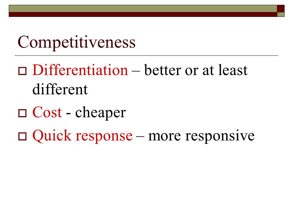 Competitiveness Differentiation – better or at least different