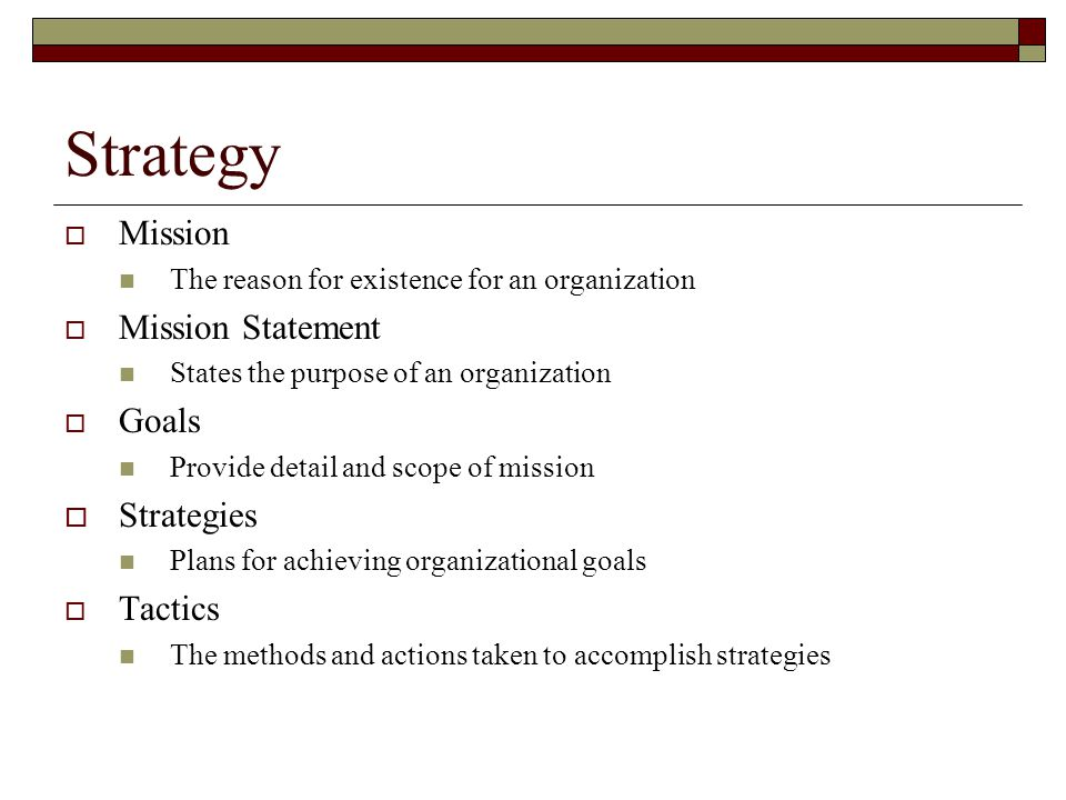 Strategy Mission Mission Statement Goals Strategies Tactics