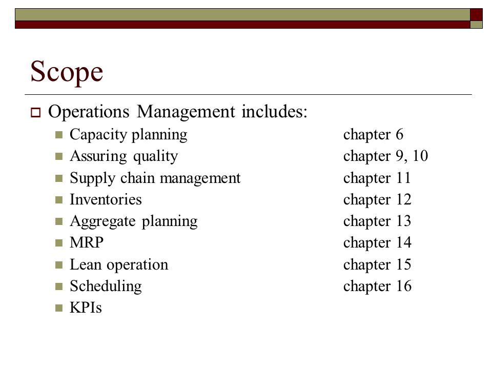 Scope Operations Management includes: Capacity planning chapter 6