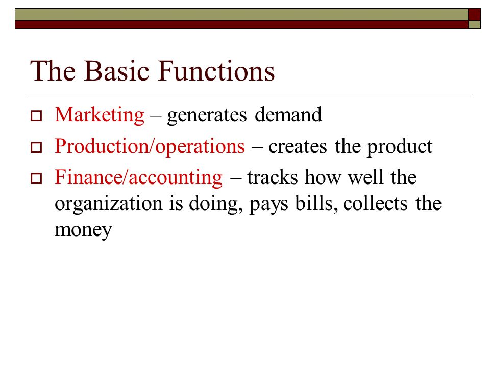 The Basic Functions Marketing – generates demand
