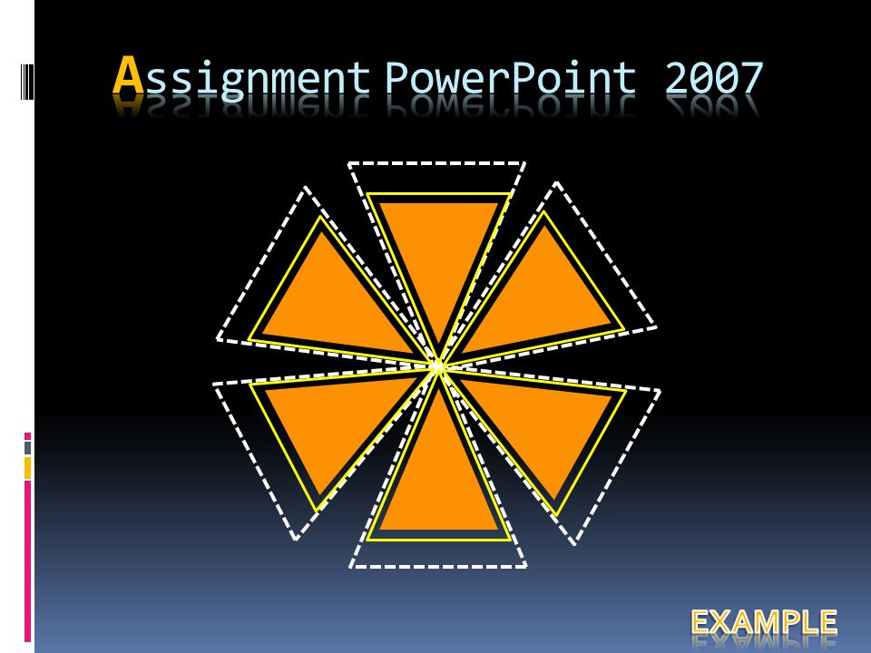 Assignment PowerPoint 2007