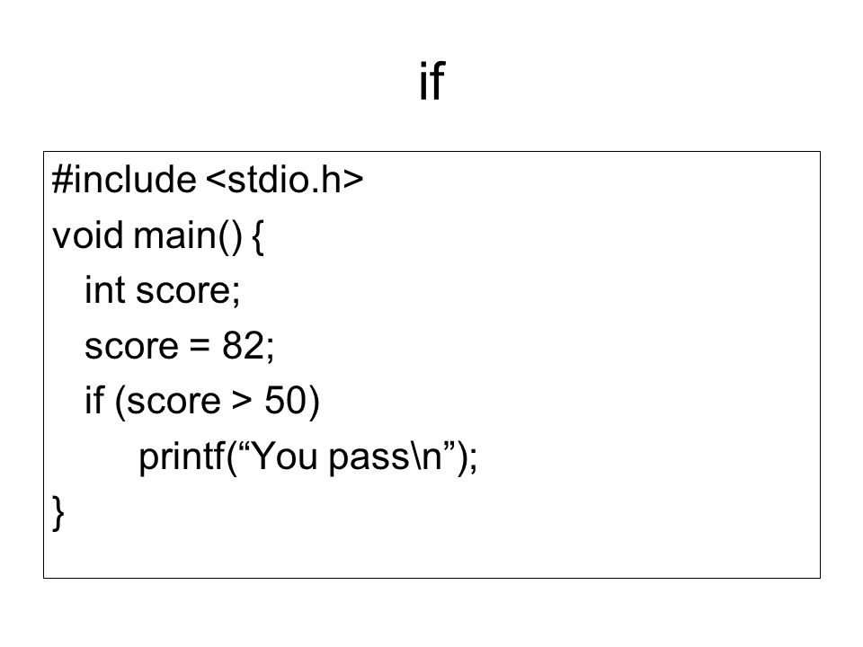 if #include <stdio.h> void main() { int score; score = 82;