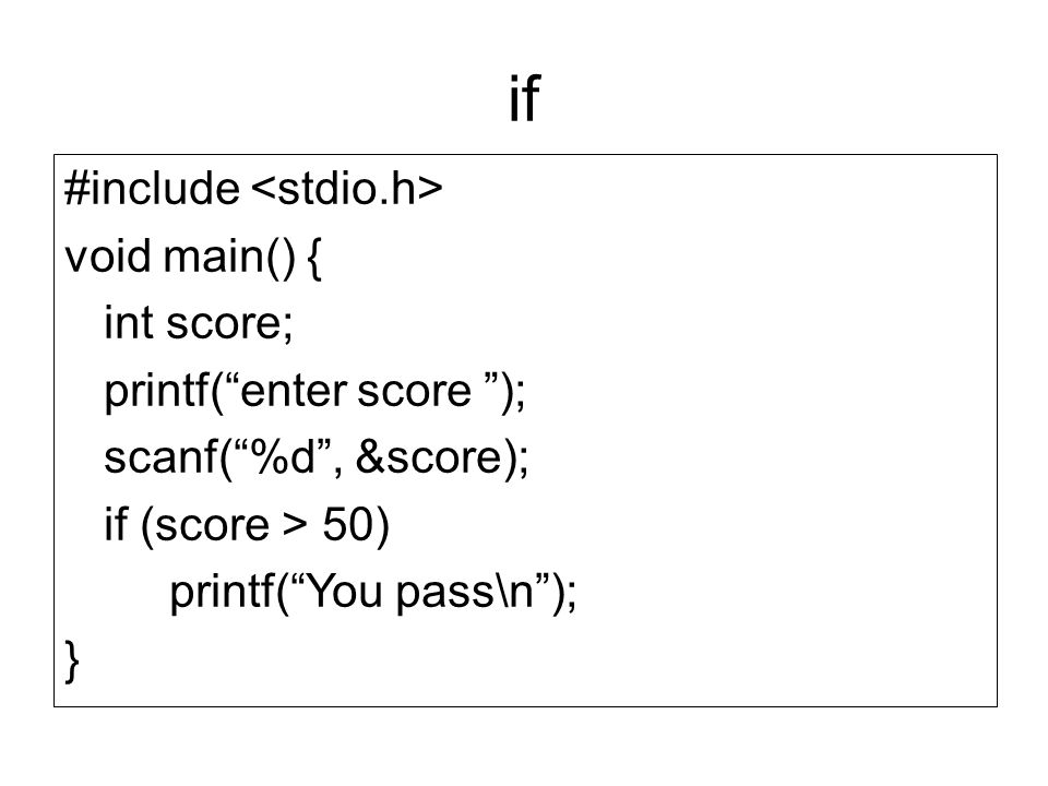 if #include <stdio.h> void main() { int score;