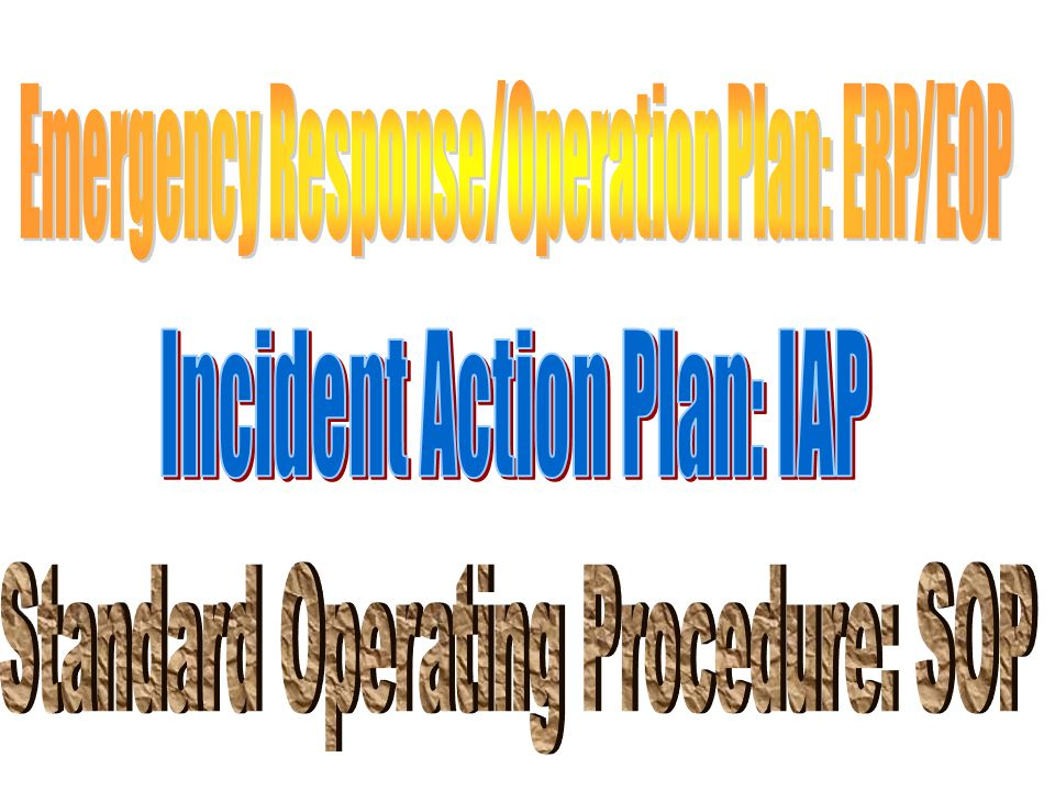Emergency Response/Operation Plan: ERP/EOP