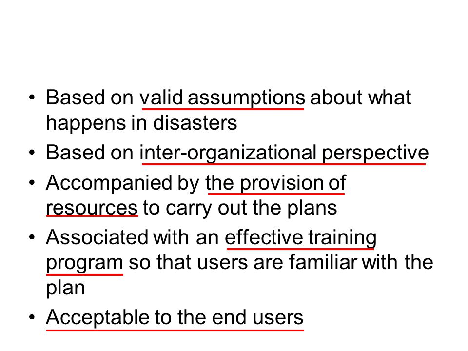 Based on valid assumptions about what happens in disasters