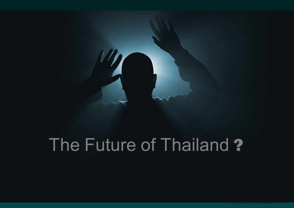 The Future of Thailand Introduction to Information Science