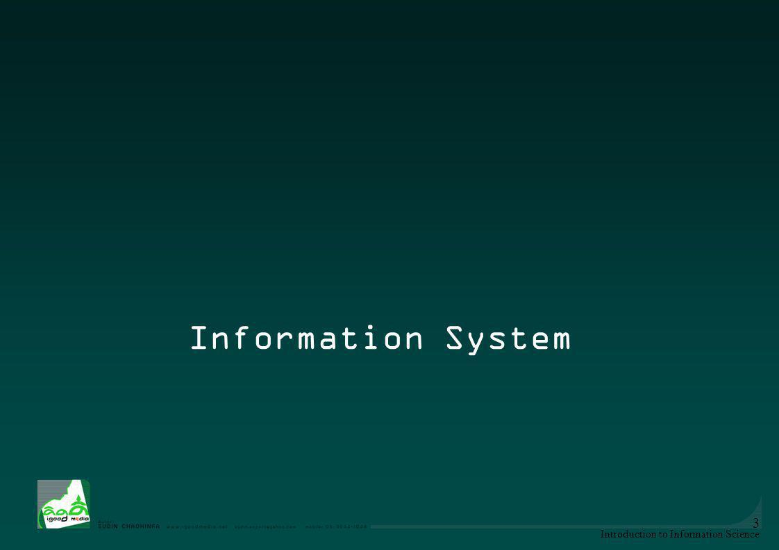 Information System Introduction to Information Science