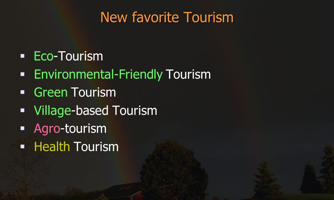 New favorite Tourism Eco-Tourism Environmental-Friendly Tourism