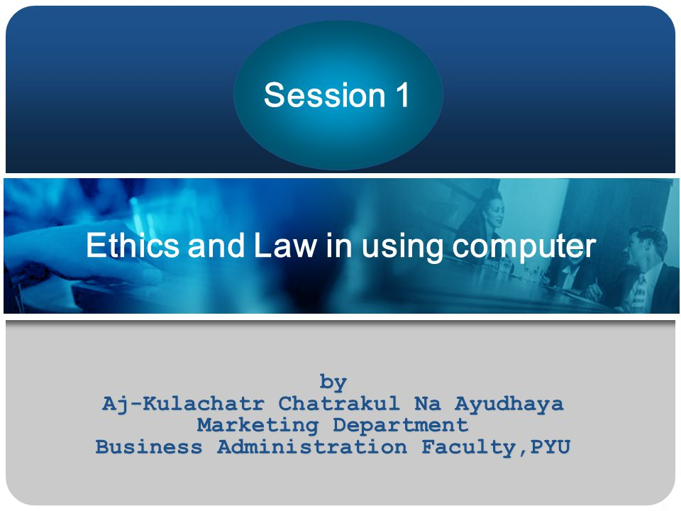 Ethics and Law in using computer