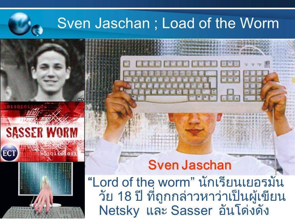 Sven Jaschan ; Load of the Worm