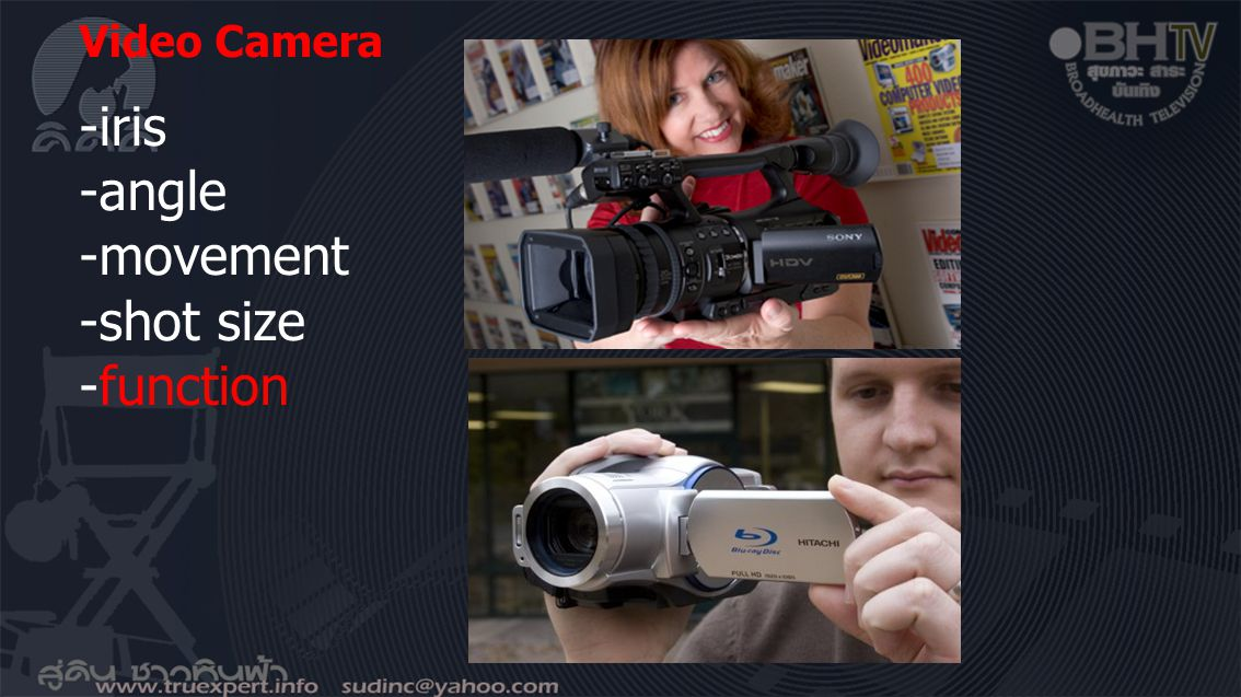 Video Camera -iris -angle -movement -shot size -function