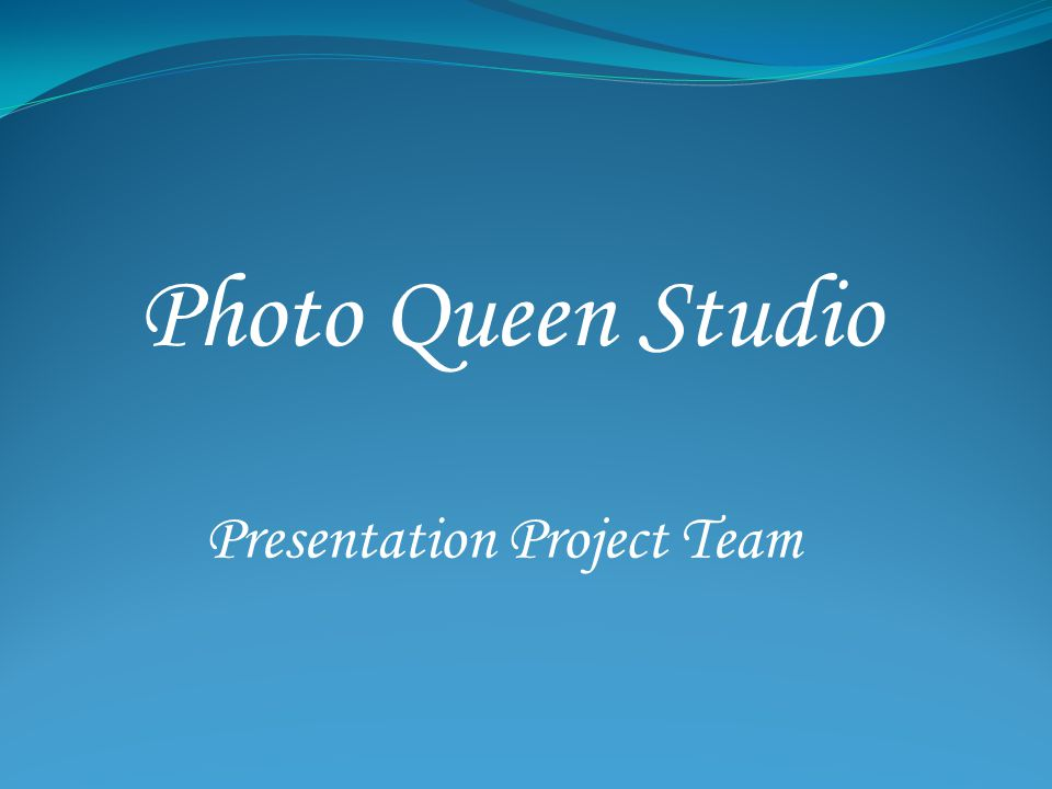 Photo Queen Studio Presentation Project Team