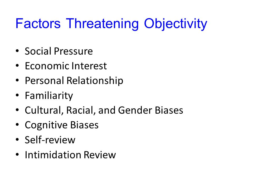 Factors Threatening Objectivity