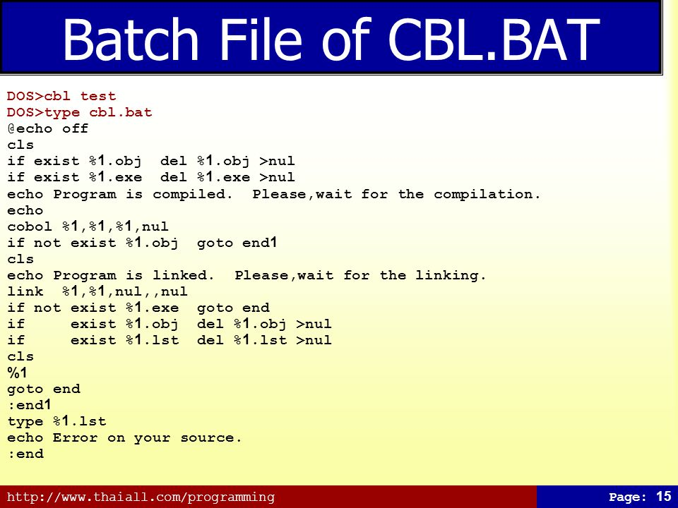 Batch File of CBL.BAT DOS>cbl test DOS>type cbl.bat @echo off