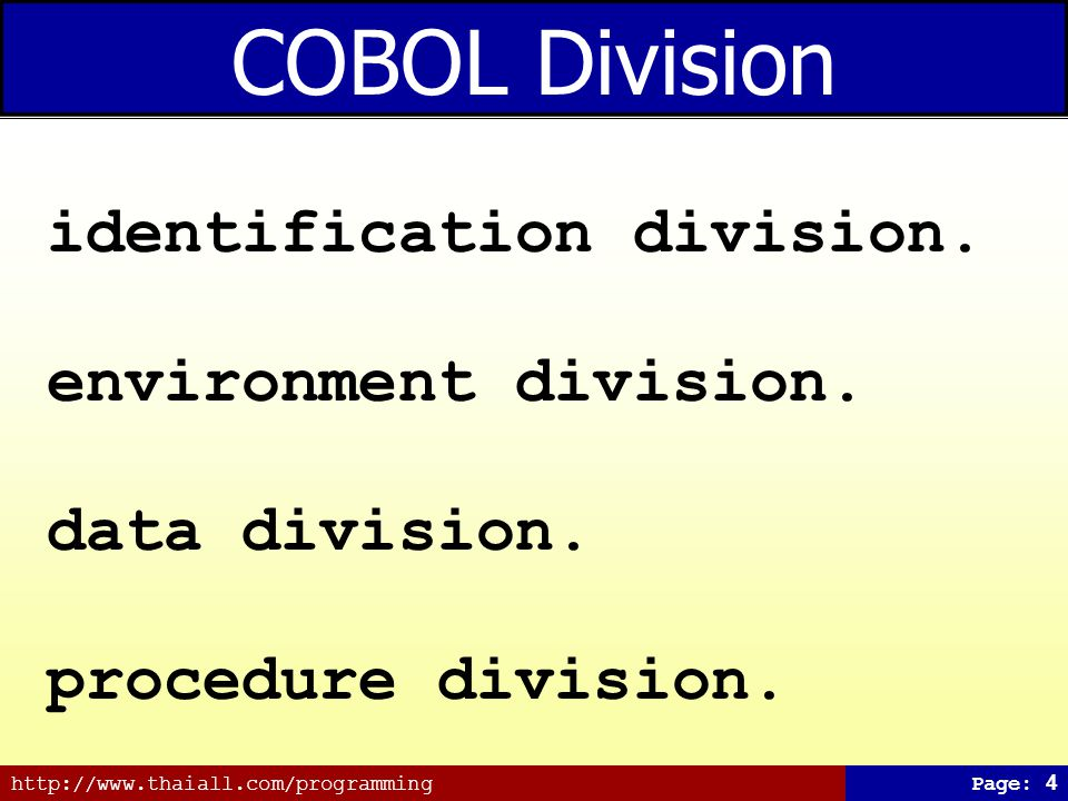 COBOL Division identification division. environment division.