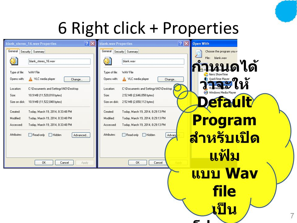 6 Right click + Properties