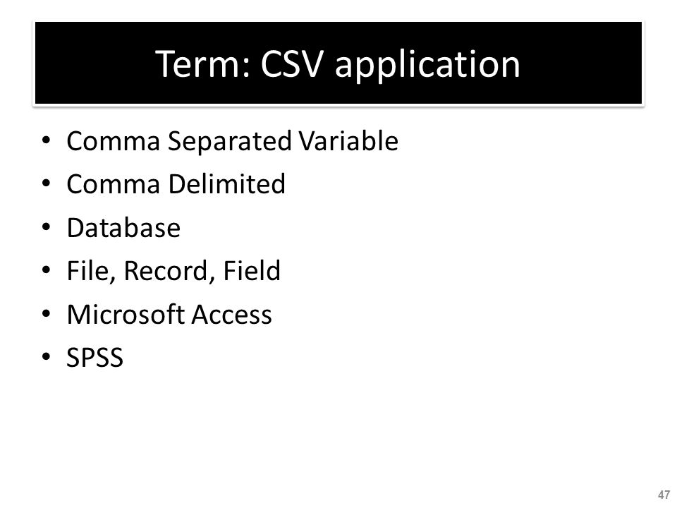 Term: CSV application Comma Separated Variable Comma Delimited