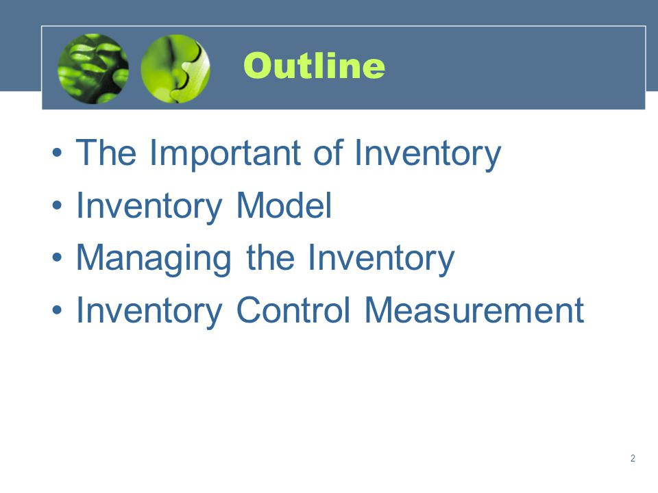 Outline The Important of Inventory. Inventory Model.
