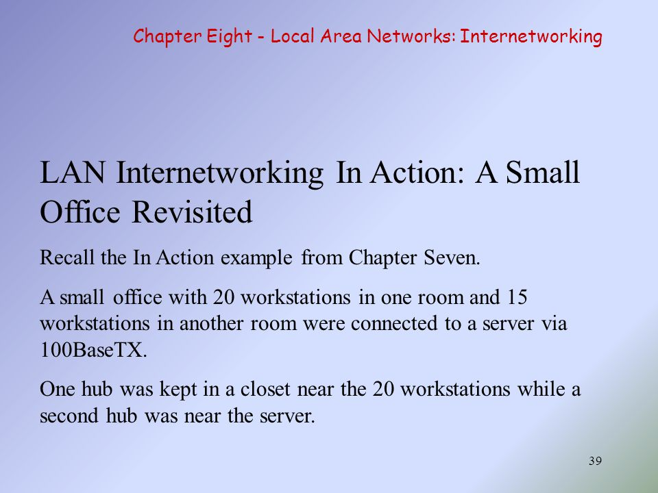LAN Internetworking In Action: A Small Office Revisited