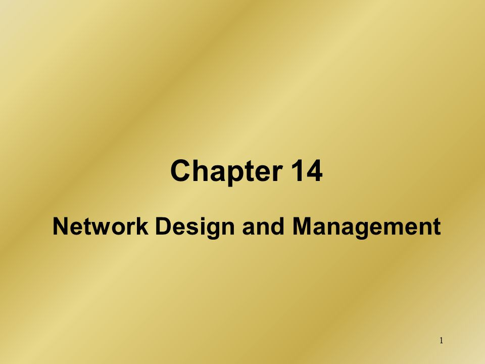 Chapter 14 Network Design and Management
