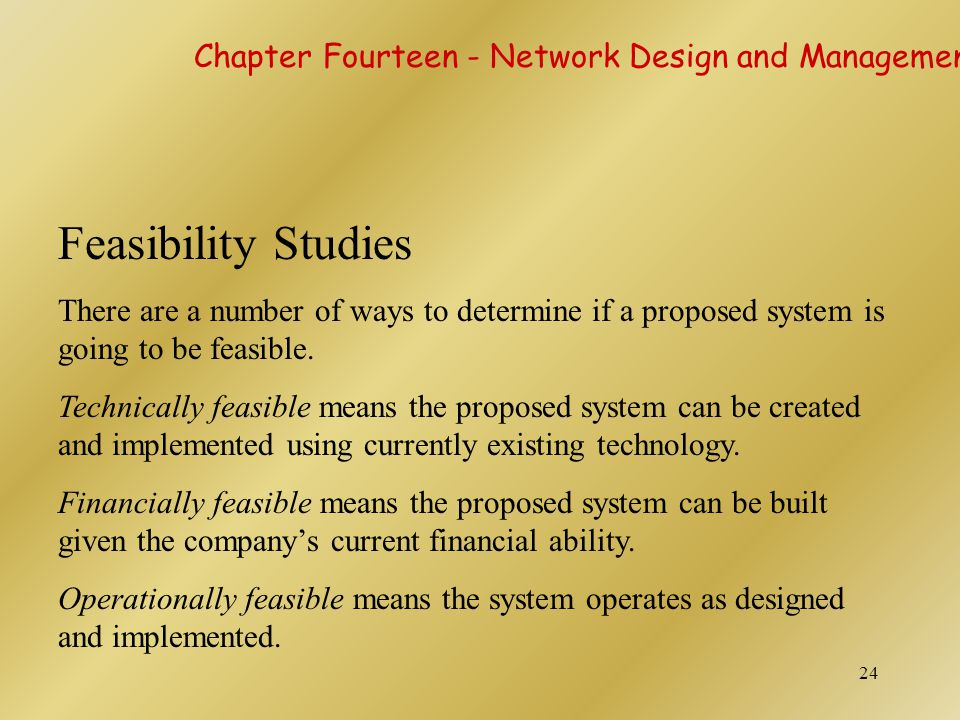 Feasibility Studies Chapter Fourteen - Network Design and Management