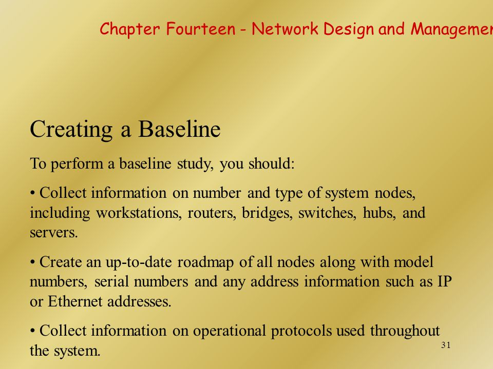 Creating a Baseline Chapter Fourteen - Network Design and Management