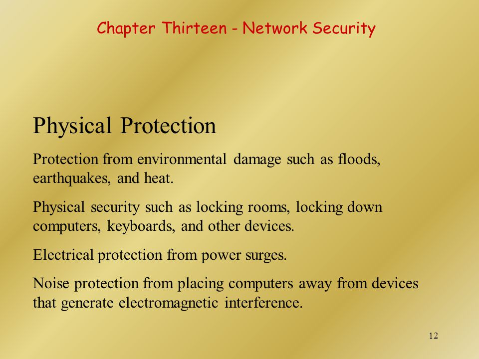 Physical Protection Chapter Thirteen - Network Security