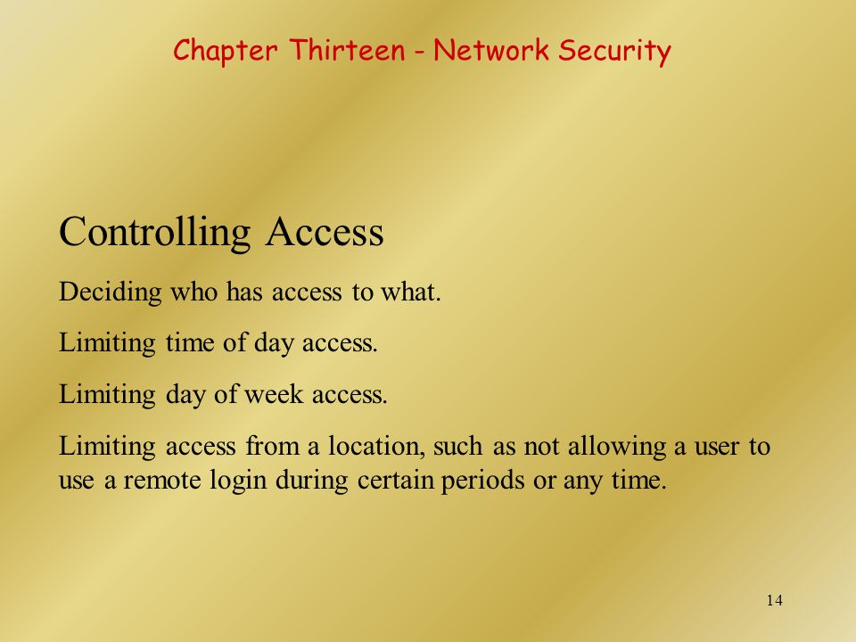 Controlling Access Chapter Thirteen - Network Security