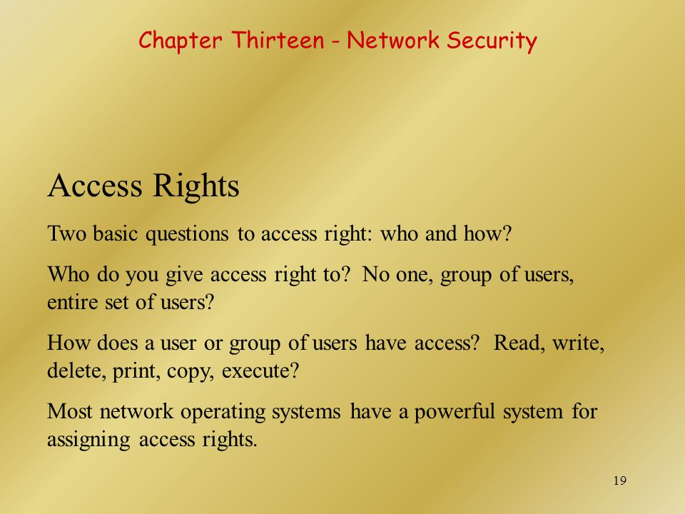 Access Rights Chapter Thirteen - Network Security