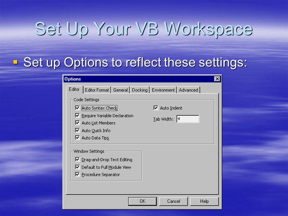 Set Up Your VB Workspace