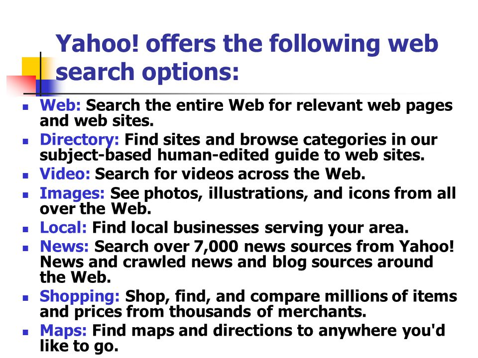 Yahoo! offers the following web search options: