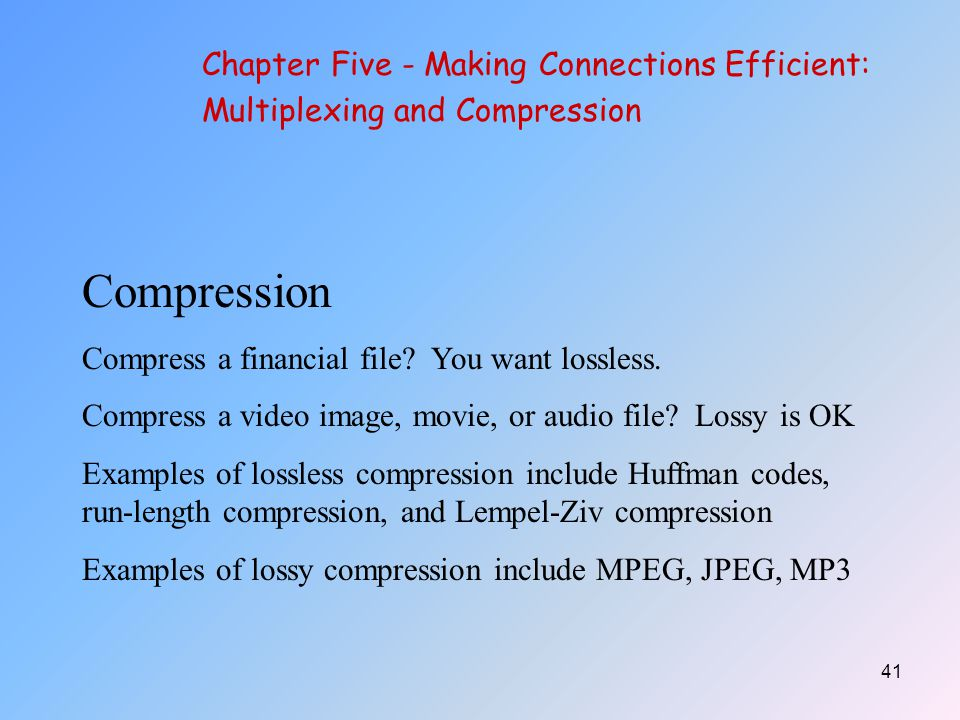 Compression Chapter Five - Making Connections Efficient: