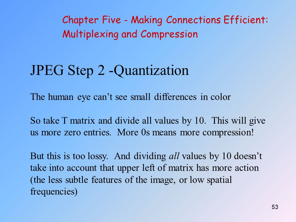 JPEG Step 2 -Quantization