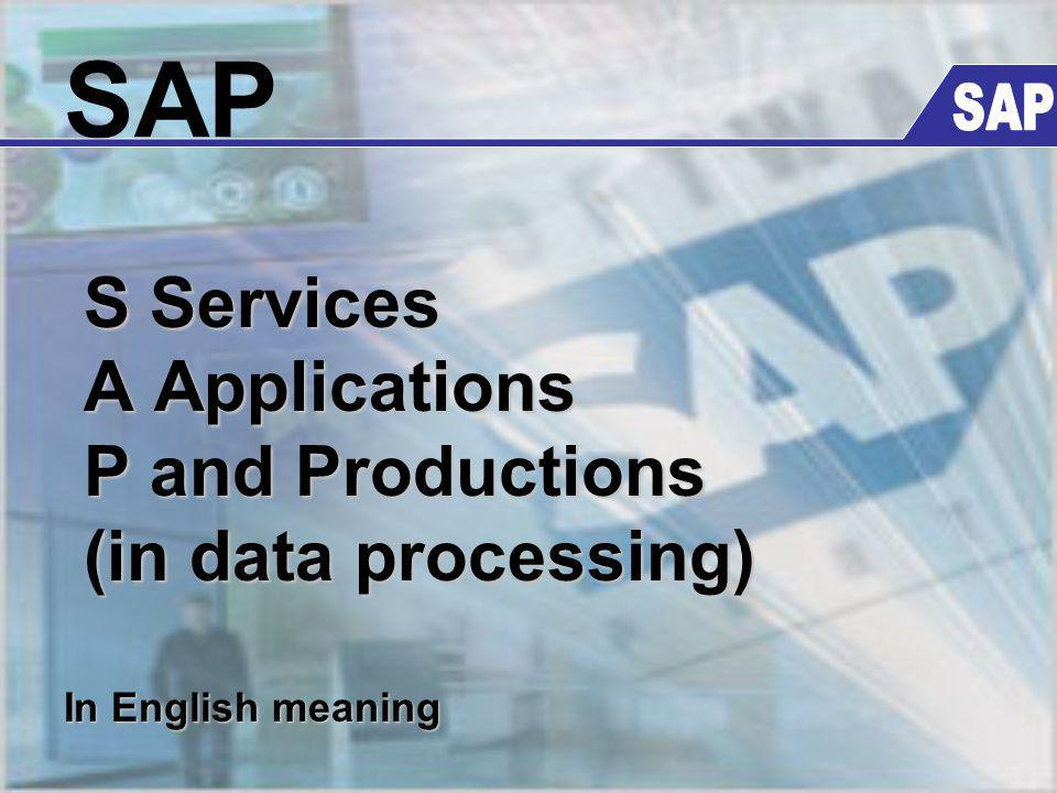 SAP S Services A Applications P and Productions (in data processing)