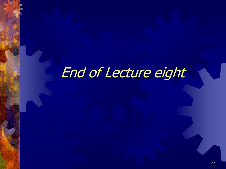 End of Lecture eight This end the Lecture 2.