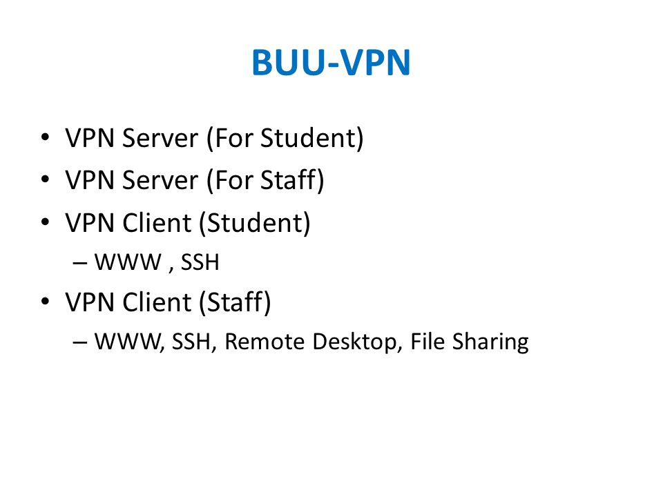BUU-VPN VPN Server (For Student) VPN Server (For Staff)
