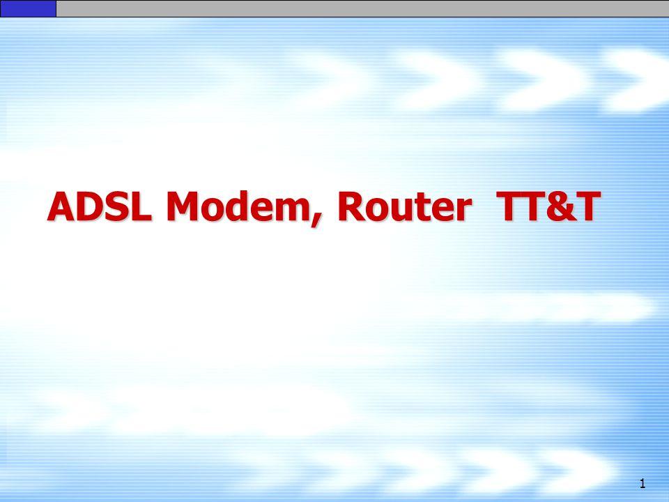 ADSL Modem, Router TT&T