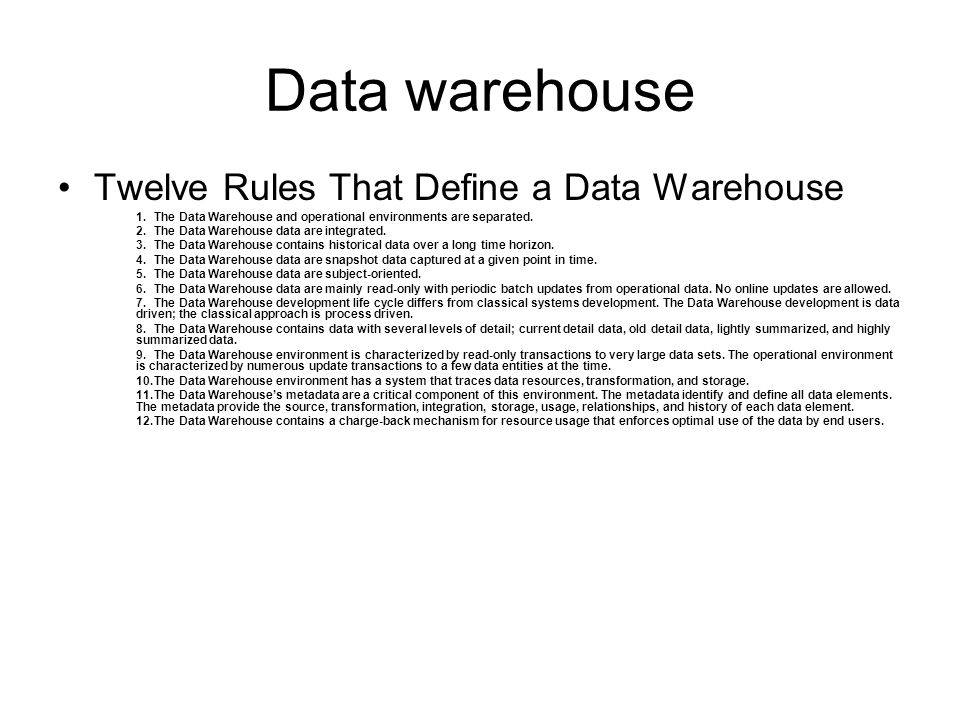 Data warehouse Twelve Rules That Define a Data Warehouse