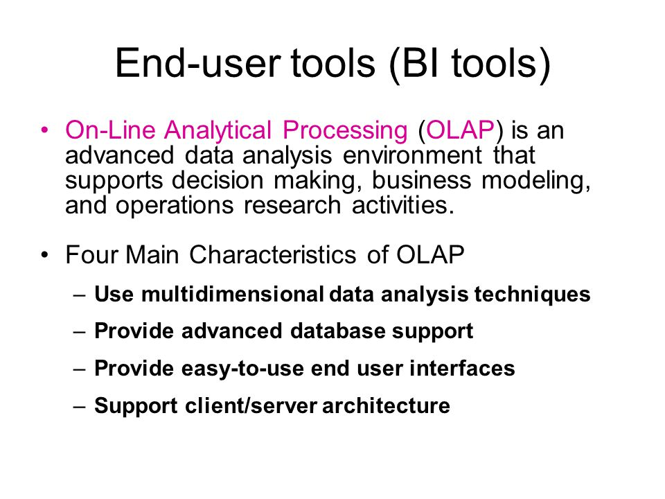 End-user tools (BI tools)