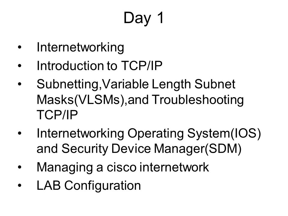 Day 1 Internetworking Introduction to TCP/IP
